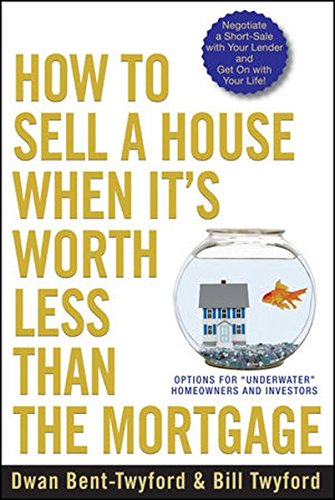 9780470455036: How to Sell a House When It's Worth Less Than the Mortgage: Options for