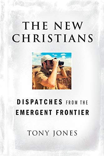 9780470455395: The New Christians: Dispatches from the Emergent Frontier