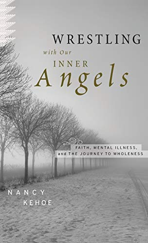 9780470455418: Wrestling with Our Inner Angels: Faith, Mental Illness, and the Journey to Wholeness