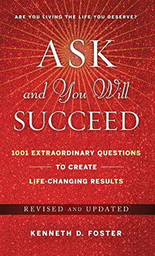 9780470455937: Ask and You Will Succeed: 1001 Extraordinary Questions to Create Life-Changing Results