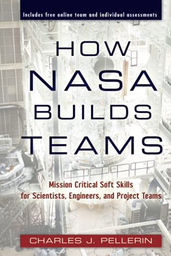 9780470456484: How NASA Builds Teams: Mission Critical Soft Skills for Scientists, Engineers, and Project Teams
