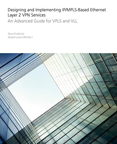 9780470456569: Designing and Implementing IP/MPLS-Based Ethernet Layer 2 VPN Services: An Advanced Guide for VPLS and VLL