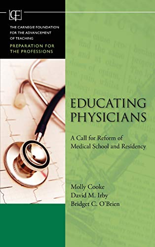 9780470457979: Educating Physicians: A Call for Reform of Medical School and Residency