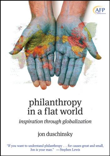 9780470458013: Philanthropy in a Flat World: Inspiration Through Globalization