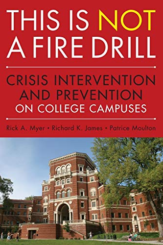 9780470458044: This is Not a Firedrill: Crisis Intervention and Prevention on College Campuses