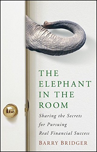 9780470458402: The Elephant in the Room: Sharing the Secrets for Pursuing Real Financial Success