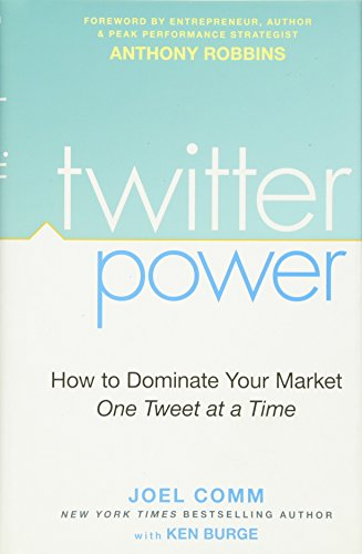 9780470458426: Twitter Power: How to Dominate Your Market One Tweet at a Time
