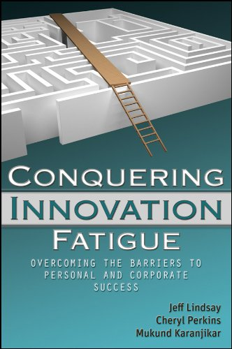 9780470460078: Conquering Innovation Fatigue: Overcoming the Barriers to Personal and Corporate Success