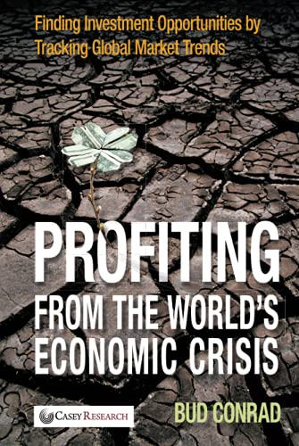 9780470460351: Profiting from the World's Economic Crisis: Finding Investment Opportunities by Tracking Global Market Trends