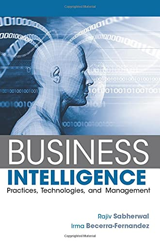 9780470461709: Business Intelligence: Practices, Technologies, and Management