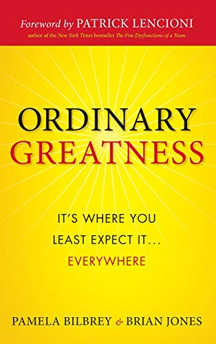 Ordinary Greatness: It's Where You Least Expect It ... Everywhere (0470461721) by Bilbrey, Pamela A.; Jones, Brian