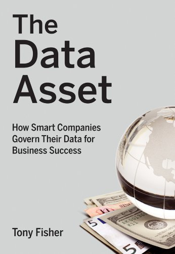9780470462263: The Data Asset: How Smart Companies Govern Their Data for Business Success (Wiley and SAS Business Series)
