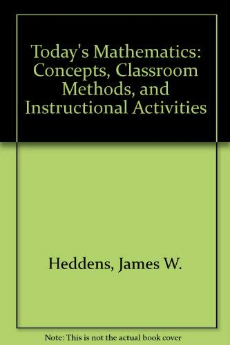 9780470462485: Today's Mathematics: Concepts, Classroom Methods, and Instructional Activities