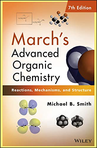 9780470462591: March's Advanced Organic Chemistry: Reactions, Mechanisms, and Structure