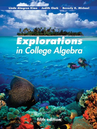 9780470466445: Explorations in College Algebra