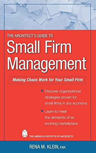 9780470466483: The Architect's Guide to Small Firm Management: Making Chaos Work for Your Small Firm
