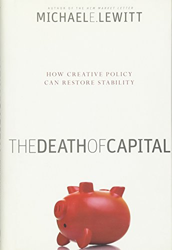 9780470466506: The Death of Capital: How Creative Policy Can Restore Stability