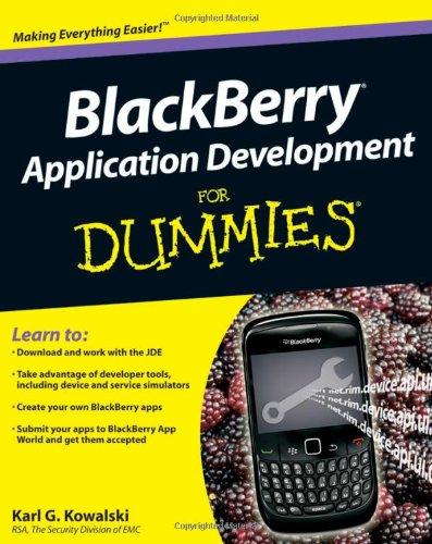 BlackBerry Application Development For Dummies (For Dummies: Karl G. Kowalski