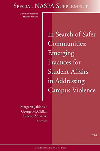 9780470467237: In Search of Safer Communities: Practices for Student Affairs in Addressing Campus Violence: Supplement to New Directions for Student Services, Number 124