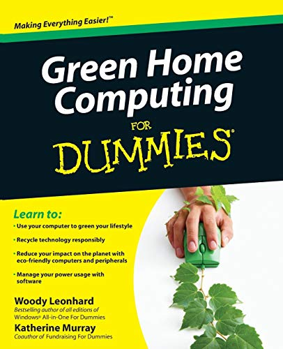 Green Home Computing for Dummies (R) (Paperback): Woody Leonhard, Katherine