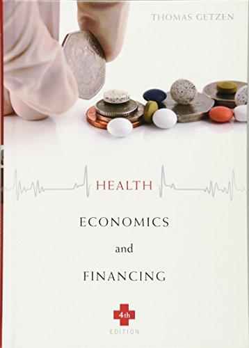 Health Economics and Financing, 4th Edition: Getzen, Thomas E.