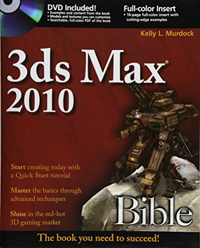 3ds Max 2010 Bible: Kelly L. Murdock