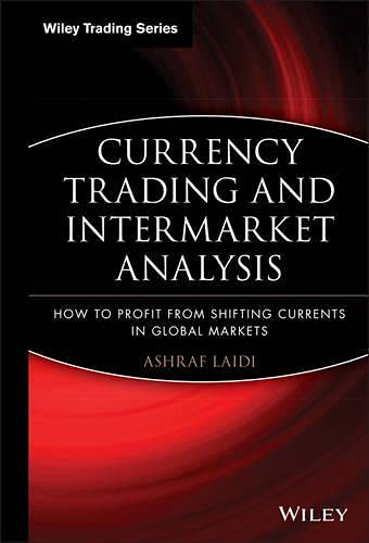 9780470472163: Currency Trading and Intermarket Analysis, Epub Edition: How to Profit from the Shifting Currents in Global Markets (Wiley Trading)