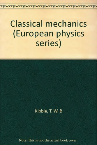 Classical mechanics (European physics series): Kibble, T. W.