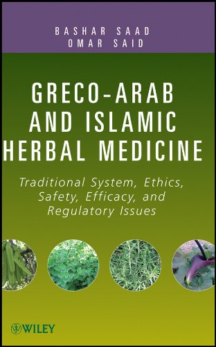 9780470474211: Greco-Arab and Islamic Herbal Medicine: Traditional System, Ethics, Safety, Efficacy, and Regulatory Issues