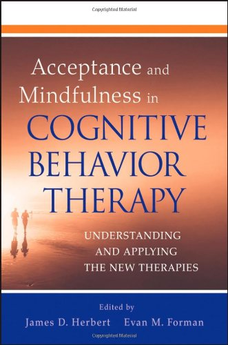 9780470474419: Acceptance and Mindfulness in Cognitive Behavior Therapy: Understanding and Applying the New Therapies