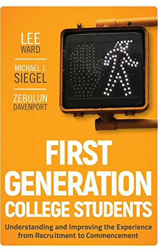 9780470474440: First-Generation College Students: Understanding and Improving the Experience from Recruitment to Commencement