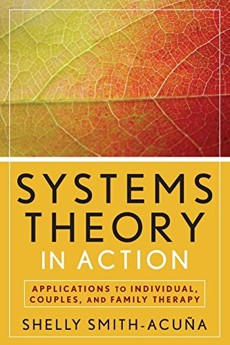 9780470475829: Systems Theory in Action: Applications to Individual, Couple, and Family Therapy