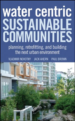 9780470476086: Water Centric Sustainable Communities: Planning, Retrofitting and Building the Next Urban Environment