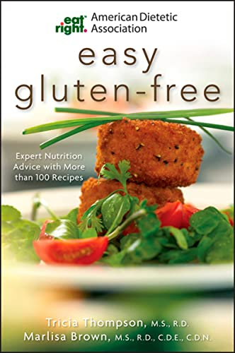 9780470476093: Academy of Nutrition and Dietetics Easy Gluten-Free: Expert Nutrition Advice with More Than 100 Recipes (American Dietetic Association)