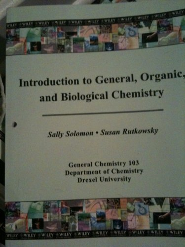 Introduction to General, Organic, and Biological Chemistry (General Chemistry 103, Department of ...