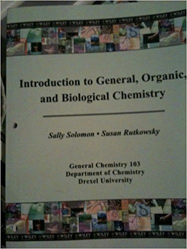 9780470477274: Introduction to General, Organic, and Biological Chemistry (General Chemistry 103 Department of Chemistry Drexel University)