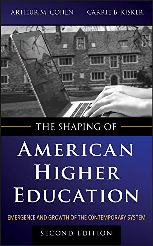 9780470480069: The Shaping of American Higher Education: Emergence and Growth of the Contemporary System