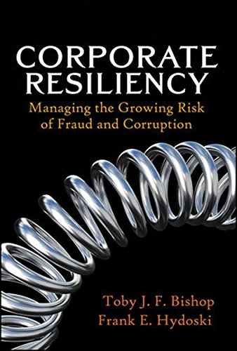 9780470480830: Corporate Resiliency: Managing the Growing Risk of Fraud and Corruption