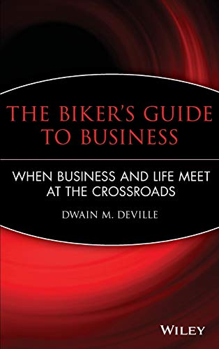 9780470481202: The Biker's Guide to Business: When Business and Life Meet at the Crossroads