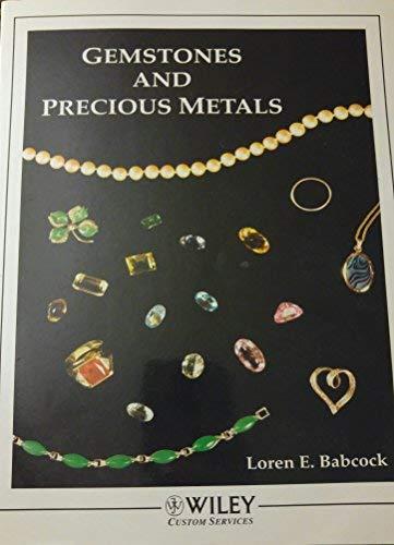 Gemstones and Precious Metals, for Ohio State: Babcock, Loren