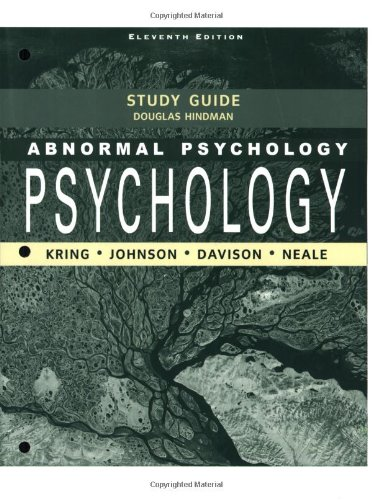 Abnormal Psychology Study Guide (0470481374) by Ann M. Kring; Gerald C. Davison; John M. Neale; Sheri L. Johnson