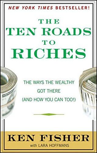 9780470481554: The Ten Roads to Riches: The Ways the Wealthy Got There (And How You Can Too!)