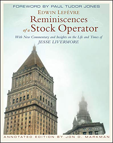 Stock image for Reminiscences of a Stock Operator: With New Commentary and Insights on the Life and Times of Jesse Livermore for sale by Argosy Book Store, ABAA, ILAB