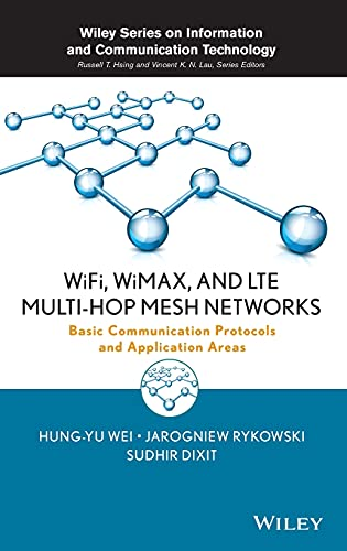 9780470481677: WiFi, WiMAX, and LTE Multi-hop Mesh Networks: Basic Communication Protocols and Application Areas