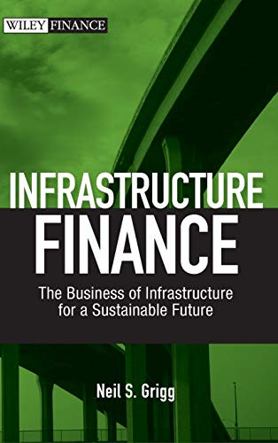 9780470481783: Infrastructure Finance: The Business of Infrastructure for a Sustainable Future (Wiley Finance)