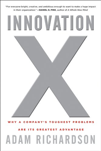 9780470482193: Innovation X: Why a Company's Toughest Problems Are Its Greatest Advantage
