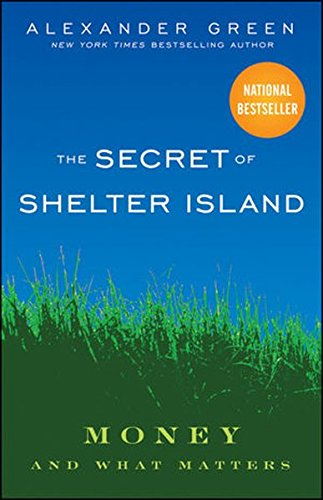 9780470482285: The Secret of Shelter Island: Money and What Matters