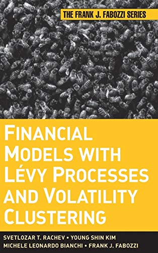 9780470482353: Financial Models with Levy Processes and Volatility Clustering (Frank J. Fabozzi Series)