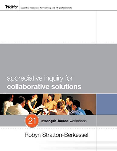 9780470483169: Appreciative Inquiry for Collaborative Solutions: 21 Strength-based Workshops