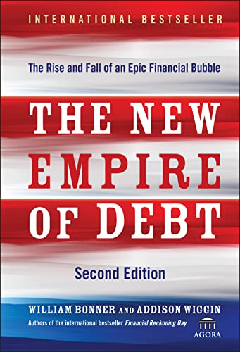 9780470483268: The New Empire of Debt: The Rise and Fall of an Epic Financial Bubble